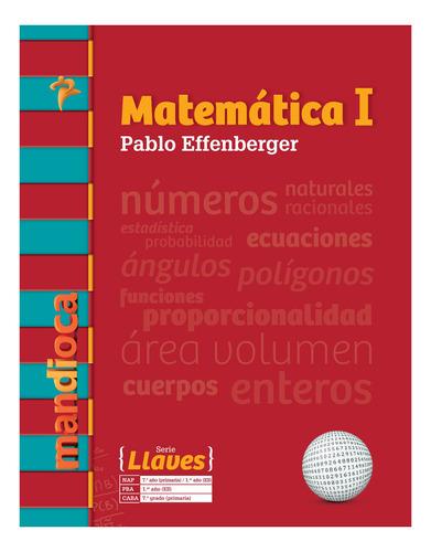 Imagen 1 de 1 de Matemática 1 Serie Llaves (p. Effenberger) - Mandioca -