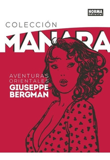 Manara 6 Aventuras Orientales De Giuseppe Bergman - Norma