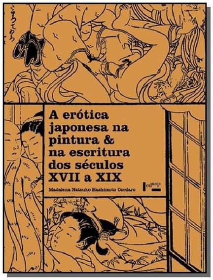 A Erótica Japonesa Na Pintura & Na Escritura Dos Séculosxvii