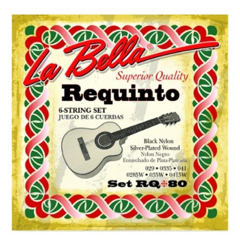 Encordado La Bella Rq80 Requinto Set De 6 Cuerdas Calidad