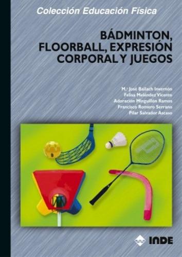 Badminton , Floorball , Expresion Corporal Y Juegos