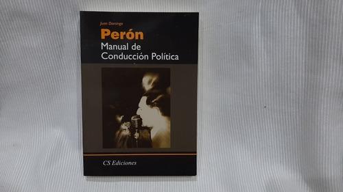 Imagen 1 de 8 de Manual De Conduccion Politica Juan Domingo Perón Cs Edic