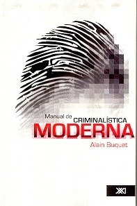 Manual De Criminalistica Moderna - Buquet, Alain