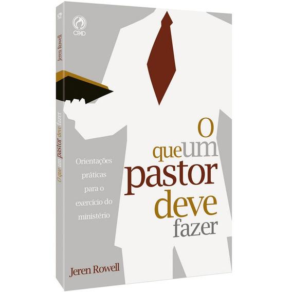 O Que Um Pastor Deve Fazer