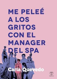 Libro Me Peleé A Los Gritos... - Carla Quevedo