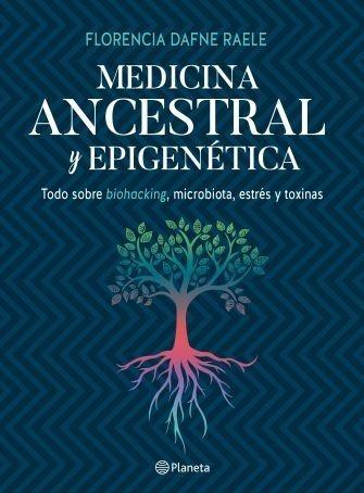 Medicina Ancestral Y Epigenética - Libro Florencia Raele