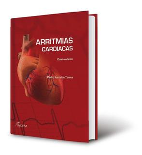 Arritmias Cardiacas. Cuarta Edición.