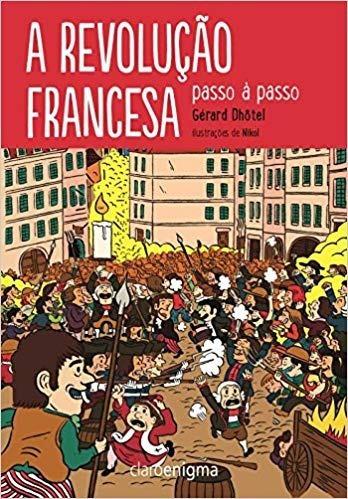 A Revolução Francesa Passo A Passo / Gerard Dhotel