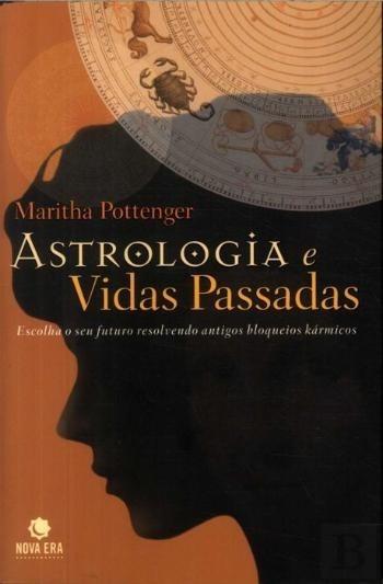 Astrologia E Vidas Passadas - Pottenger, Maritha