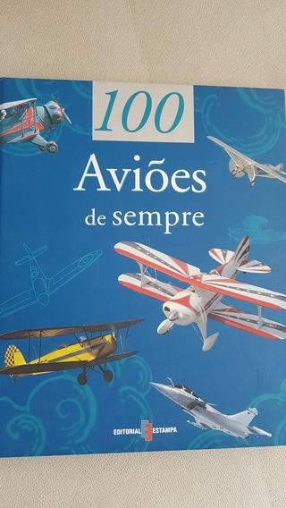 Livro - 100 Aviões De Sempre - Raro - Loja Do Rey