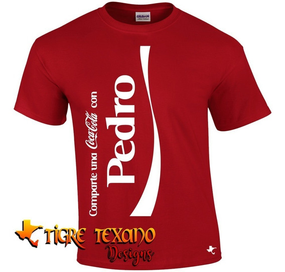 Playera Comparte Una Coca Cola Con.. By Tigre Texano Designs