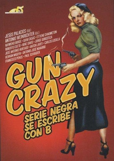 Gun Crazy, Jesús Palacios, T&b