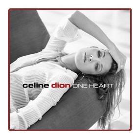 Celine Dion - One Heart Celine Dion