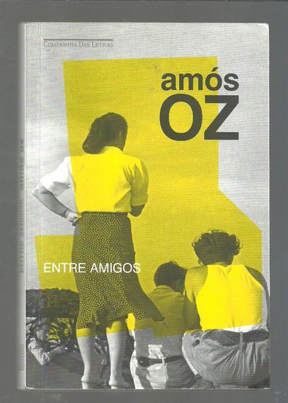 Entre Amigos - Amós Oz - Companhia Das Letras