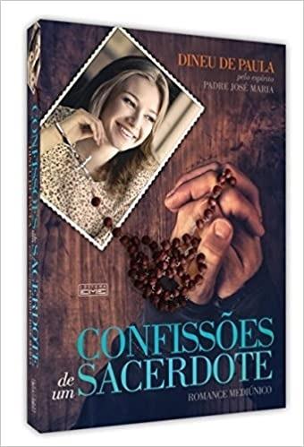 Confissões De Um Sacerdote Dineu De Paula - E