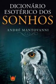 Dicionário Esotérico Dos Sonhos André Mantovanni