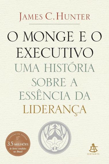O Monge E O Executivo - Uma História Sobre A Essência Da L