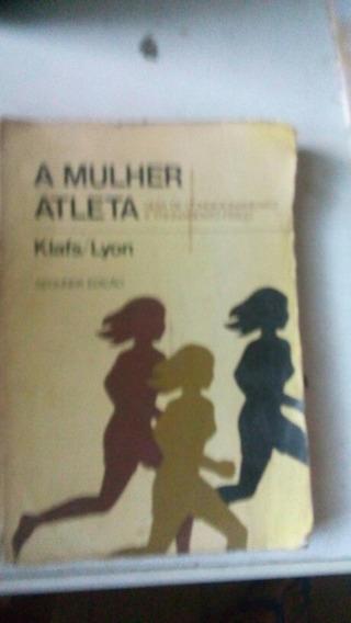 Livro A Mulher Atleta:guia De Condicionamento E Treinamento