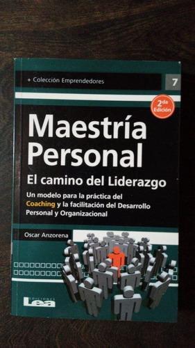 Maestría Personal. El Camino Del Liderazgo - Oscar Anzorena