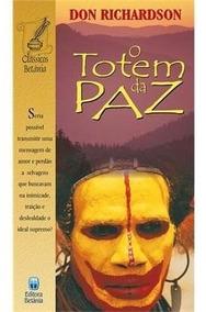Livro - O Totem Da Paz. Autor: Don Richardson