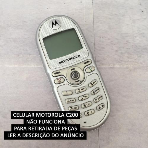 Celular Motorola C200 - Sem Carregador - Ler Descrição