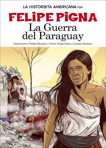 Imagen 1 de 3 de La Guerra Del Paraguay De Felipe Pigna - Planeta