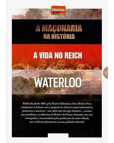 Box História Viva - A Maçonaria- A Vida No Reich- Waterloo
