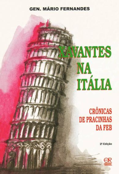 Xavantes Na Itália - Crônicas De Pracinhas Da Feb