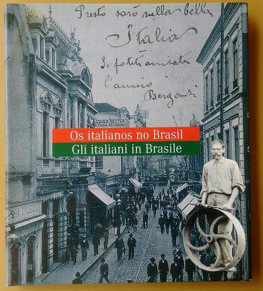 Livro Os Italianos No Brasil - Gli Italiani In Brasile