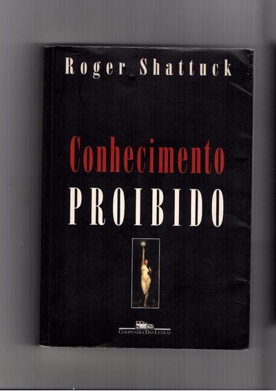 Livro Conhecimento Proibido Roger Shattuck