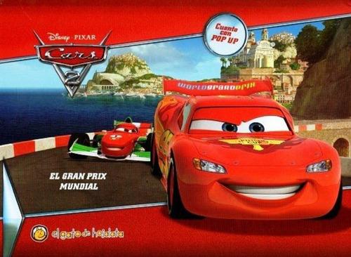 Imagen 1 de 3 de Cars 2 - El Gran Prix Mundial - Con Pop Up - Td - Guadal