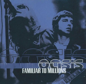 Oasis Familiar To Millions - Cd Rock