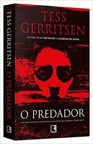 O Predador - Tess Gerritsen