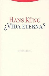 Vida Eterna?, Hans Küng, Trotta