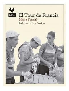 Tour De Francia. Mario Fossati. Gallo Nero