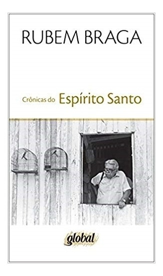 Cronicas Do Espirito Santo - Braga - 3ª Ed. - Global Editora