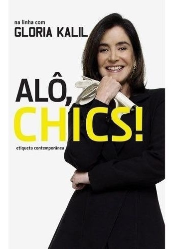 Livro Alô, Chics! Gloria Kalil- Semi Novo