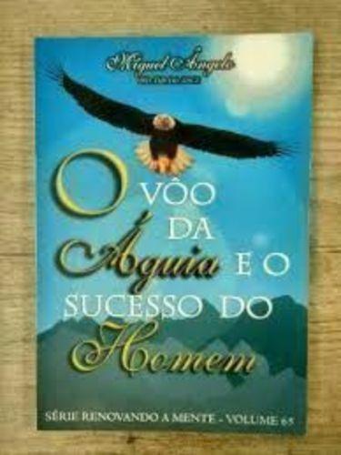 Livro O Voo Da Águia E O Sucesso Do Homem Miguel Angelo
