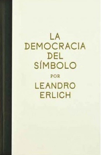 Democracia Del Simbolo, La - Leandro Erlich
