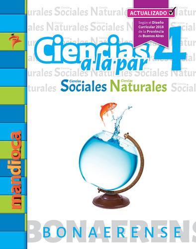 Ciencias A La Par 4 Bonaerense (actualizado) - Ed. Mandioca