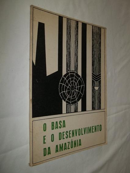 Livro - O Basa E O Desenvolvimento Da Amazônia