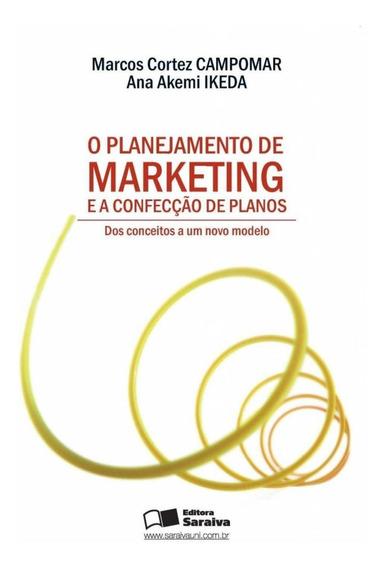 O Planejamento De Marketing E A Confecção De Planos - Dos
