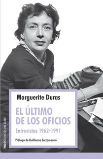 El Último De Los Oficios De Marguerite Duras - Paidós