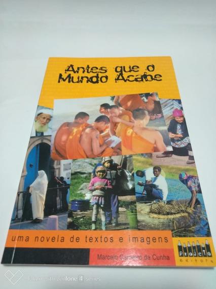 Livro Antes Que O Mundo Acabe De Marcelo Carneiro Da Cunha