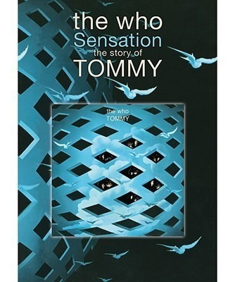 The Who Sensation The Story Of Tommy