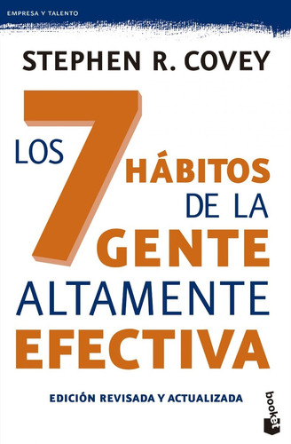 Los 7 Hábitos De La Gente Altamente Efectiva - Stephen Covey