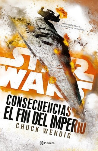 Imagen 1 de 2 de Libro - Star Wars Consecuencias El Fin Del Imperio - Chuck W
