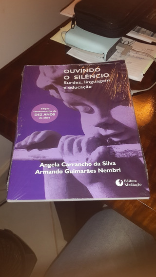 Livro Ouvindo O Silêncio - Surdez , Linguagem E Educação Neb