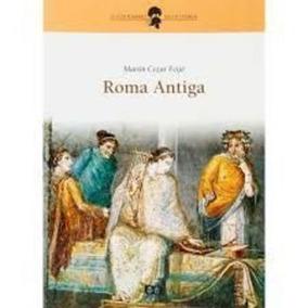 Livro Roma Antiga - O Cotidiano Da História Martin Cezar