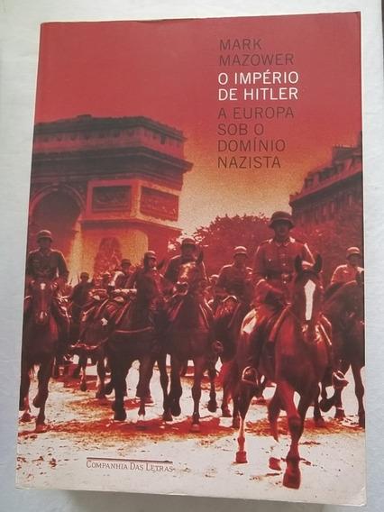 Livro - O Imperio De Hitler - Mark Mazower - Historia